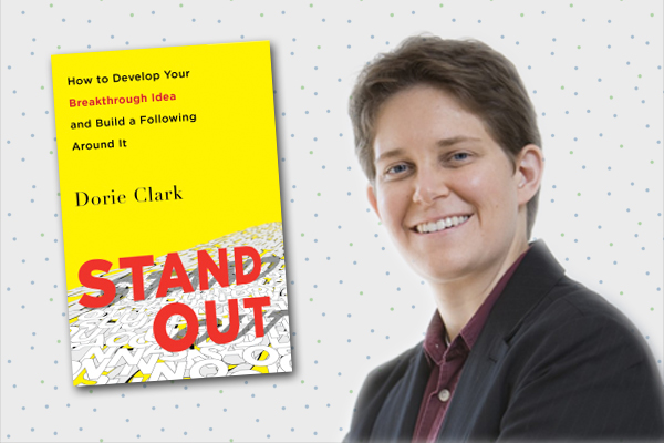 """Stand Out"" Author Dorie Clark"
